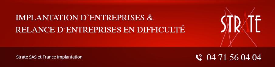Implantation d'entreprises et relance d'entreprises en difficulté - Strate SAS & France implantation 04 71 56 04 04